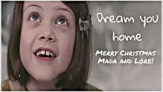 Narnia || Dream you home (For Mada and Lore🎄)