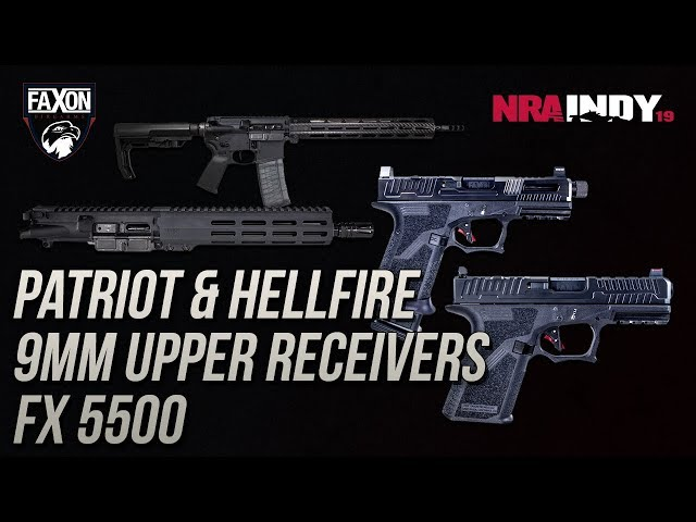 Hellfire & Patriot Pistols, FX5500, 9mm Uppers - Faxon Firearms