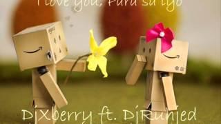I Love You Para sa iyo - DjXberry ft. DjRuhjed