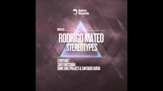Rodrigo Mateo - Stereotypes (Exoplanet Remix)