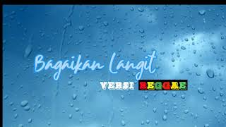 Bagaikan Langit - Geisha (Versi Reggae) Lirik Lagu