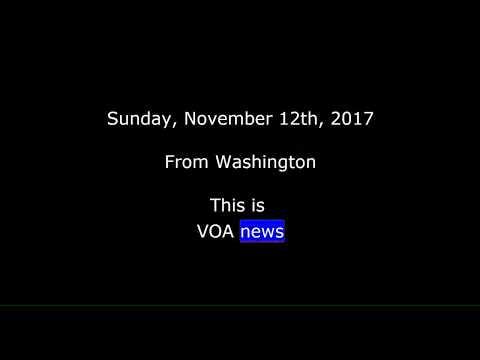 VOA news for Sunday, November 12th,  2017