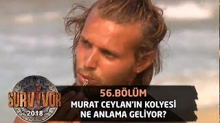 Murat Ceylan kolyesinin anlamını açıkladı! | 56. Bölüm | Survivor 2018 Video