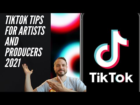 Tiktok Tips and Tricks 2021 for Artists and Producers