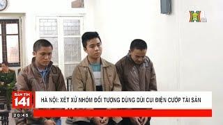 BẢN TIN 141   11.03.2018   Xét xử nhóm đối tượng dùng dùi cui điện cướp tài sản