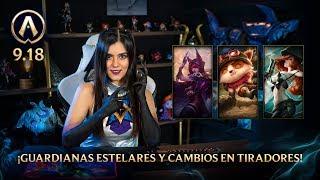 [Versión 9.18] Actualizando: ¡Guardianas Estelares y cambios en tiradores!   League of Legends