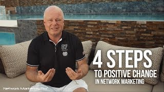 4 Steps to Positive Change in Network Marketing