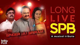 SPB எனக்கு கடவுள் மாதிரி | Long Live SPB Tribute |  Singer MJ Sriram | Thanuj Menon | Kala Flix