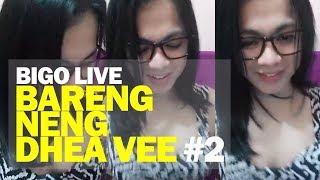 Bigo Live bareng Neng Dhea Vee #2
