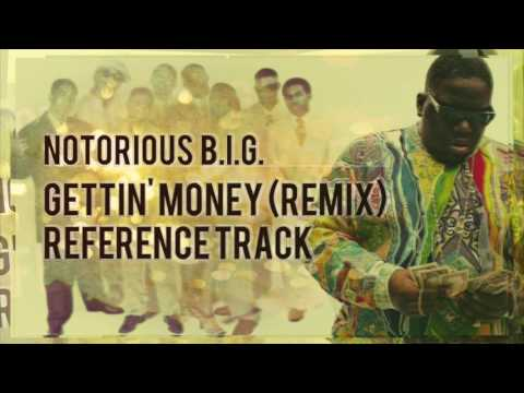 Notorious BIG  Gettin Money Remix Reference Track  NEW UNHEARD VERSE