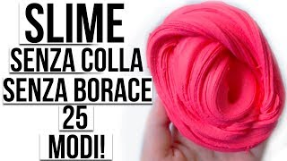 COME FARE LO SLIME SENZA COLLA E SENZA BORACE 25 MODI!!! 😱 ANITA STORIES ASMR