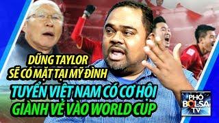 Dũng Taylor sẽ có mặt tại Mỹ Đình. Tuyển VN có cơ hội giành vé vào World Cup.