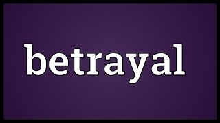 Betrayal Meaning