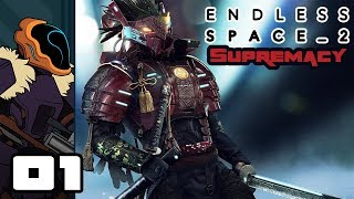 Let's Play Endless Space 2: Supremacy - PC Gameplay Part 1 - Blood & Honor