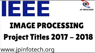 IEEE Image Processing Project Titles 2017 | 2018 Matlab Image Processing Projects