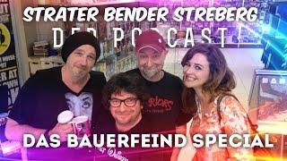 Sträter Bender Streberg – Der Podcast: Das Bauerfeind-Special
