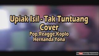 Tak Tun Tuang - Upiak Cover versi Pop Reagge Koplo - Hernanda Yona