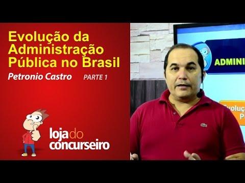 Evolução da Administração Pública no Brasil - Petronio Castro