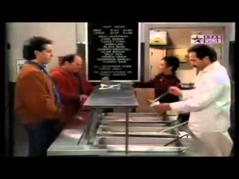 "Seinfeld Soup Nazi - ""No soup for you!"""