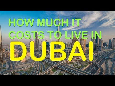 how much it cost to live in Dubai per month 2018