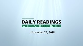 Daily Reading for Thursday, November 22nd, 2018 HD Video