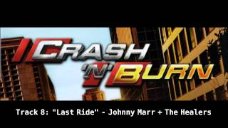 "Crash 'n' Burn Soundtrack: ""Last Ride"" - Johnny Marr + The Healers"