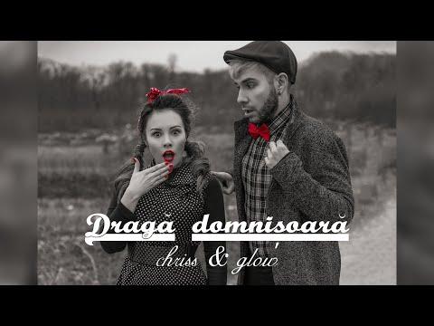 Смотреть клип Chriss & Glow - Draga Domnisoara