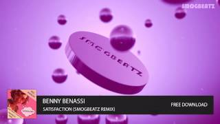 BENNY BENASSI - SATISFACTION (SMOGBEATZ REMIX 2014) (FREE DOWNLOAD)