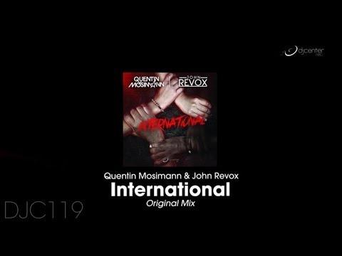 Quentin Mosimann & John Revox - International (Original Mix)