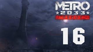 metro 2033 Redux  Прохождение На Русском #16 ВОЕННЫЙ БУНКЕР Д-6