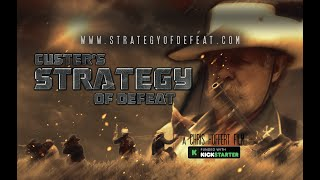 Custer's Strategy of Defeat Opening Sampler