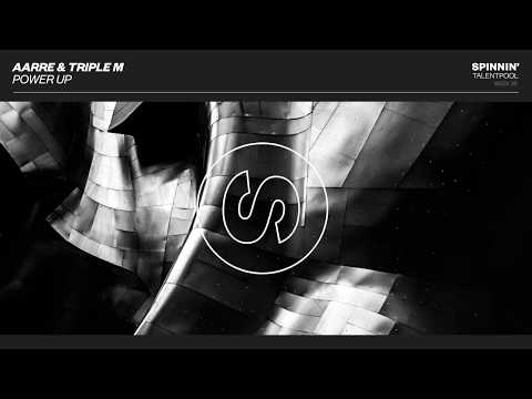 Aarre & Triple M - Power Up (Spinnin' Talent Pool)