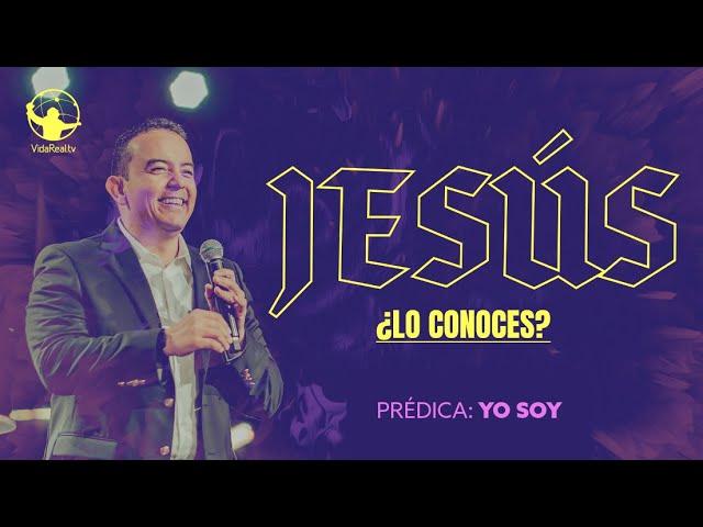 Yo Soy. | Jesús ¿Lo conoces? | Pastor Rony Madrid