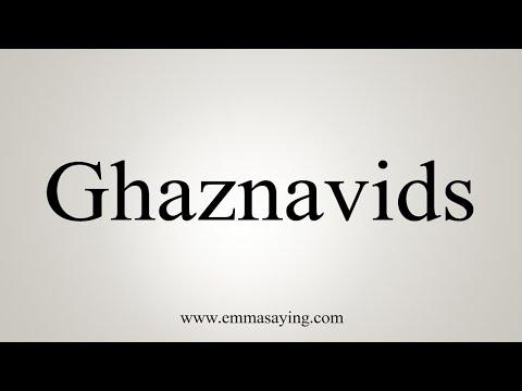 How To Pronounce Ghaznavids