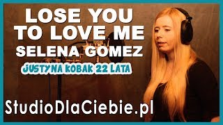 Lose You To Love Me - Selena Gomez (cover by Justyna Kobak) #1509