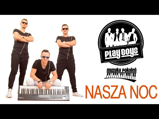 Playboys - Nasza noc  (Official Video)