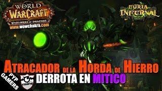 Atracador de la Horda de Hierro Mítico  | WoW: Warlords of Draenor 6.2