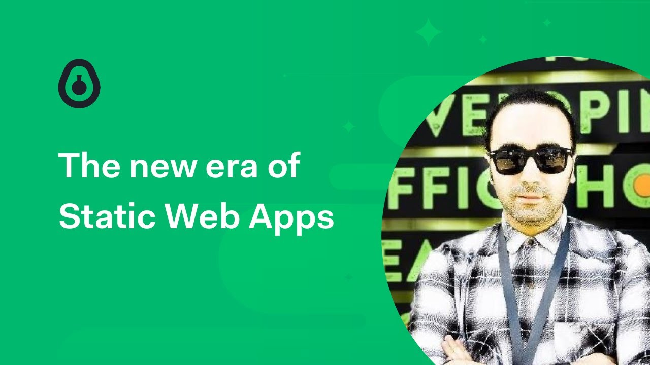 The new era of Static Web Apps - Wassim Chegham
