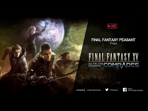 Final Fantasy XV COMRADES Multiplayer Expansion LIVE | (PS4 gameplay) Let's play!
