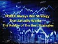 Forex Always Win Strategy that Actually Works the Myth and Reality