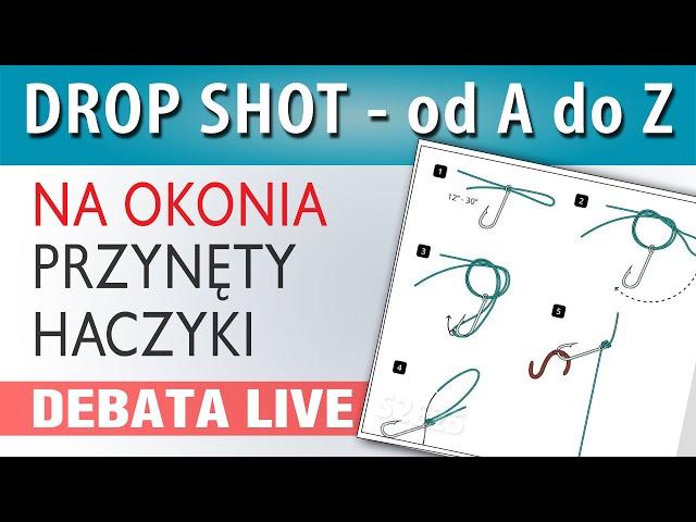 DEBATA ➤ jakie przynęty, węzły i haczyki do DROP SHOT