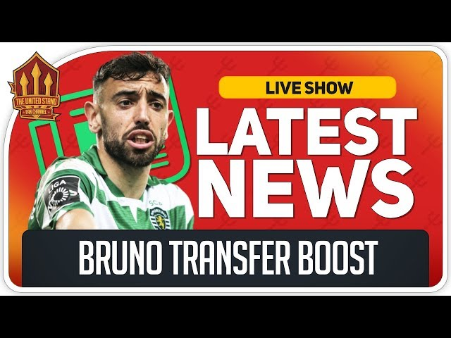 Bruno Fernandes Transfer Boost! Man Utd Transfer News