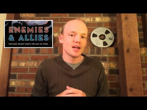 Preparing for Batman v Superman, review of Enemies & Allies (novel), Comic and Screen