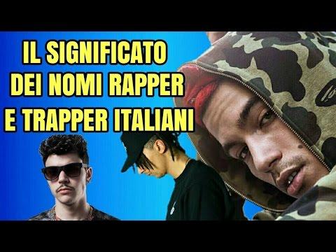 il significato dei nomi rapper e trapper italiani youtube