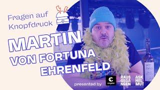 Fragen auf Knopfdruck mit Martin von Fortuna Ehrenfeld