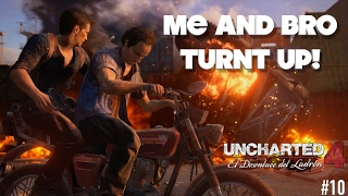 ME AND BRO TURNT UP!! ( UNCHARTED 4 GAMEPLAY #10) COMMENTARY BY ITSREAL85