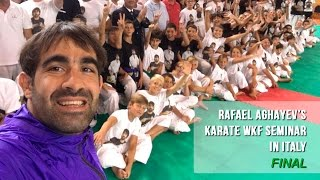 Rafael Aghayev's karate WKF seminar in Italy - 2016. Final