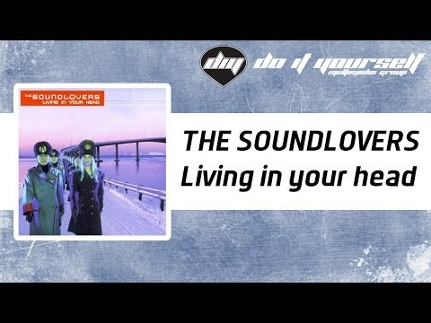 Клип The Soundlovers - Living In Your Head
