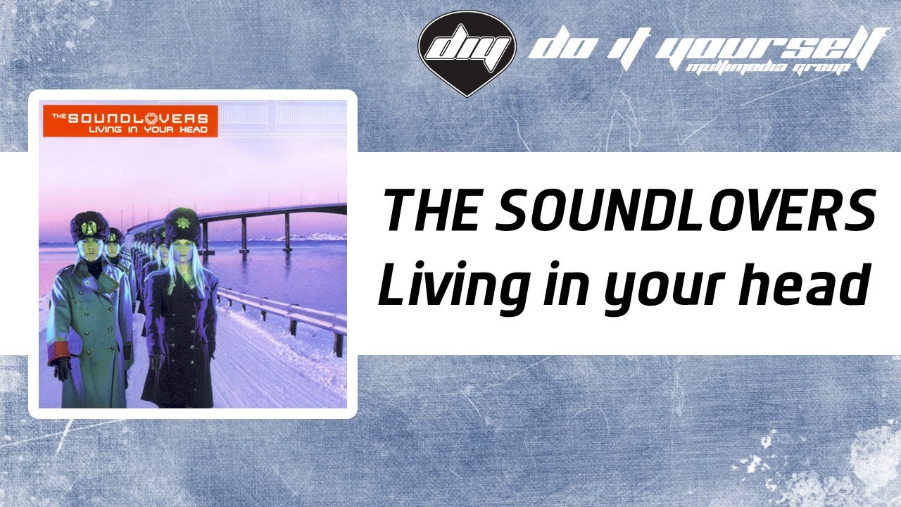 the-soundlovers-living-in-your-head-official-do-it-yourself