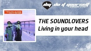 THE SOUNDLOVERS - Living in your head [Official]